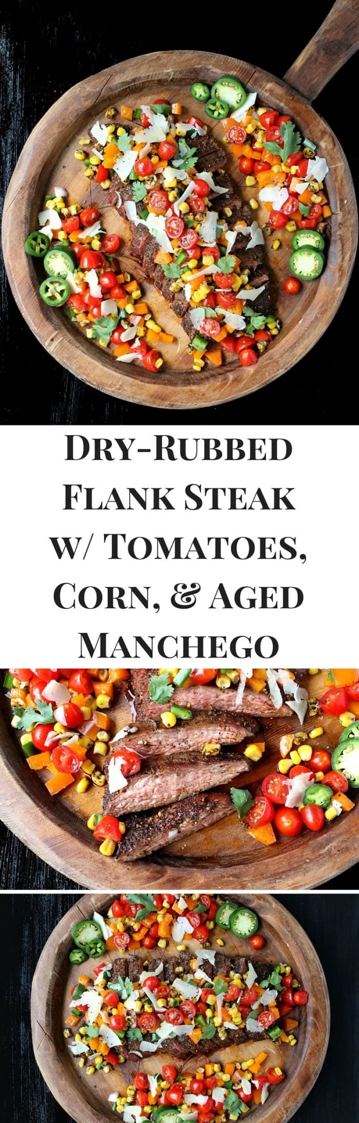 Dry-Rubbed Flank Steak w/ Tomatoes, Corn, & Aged Manchego