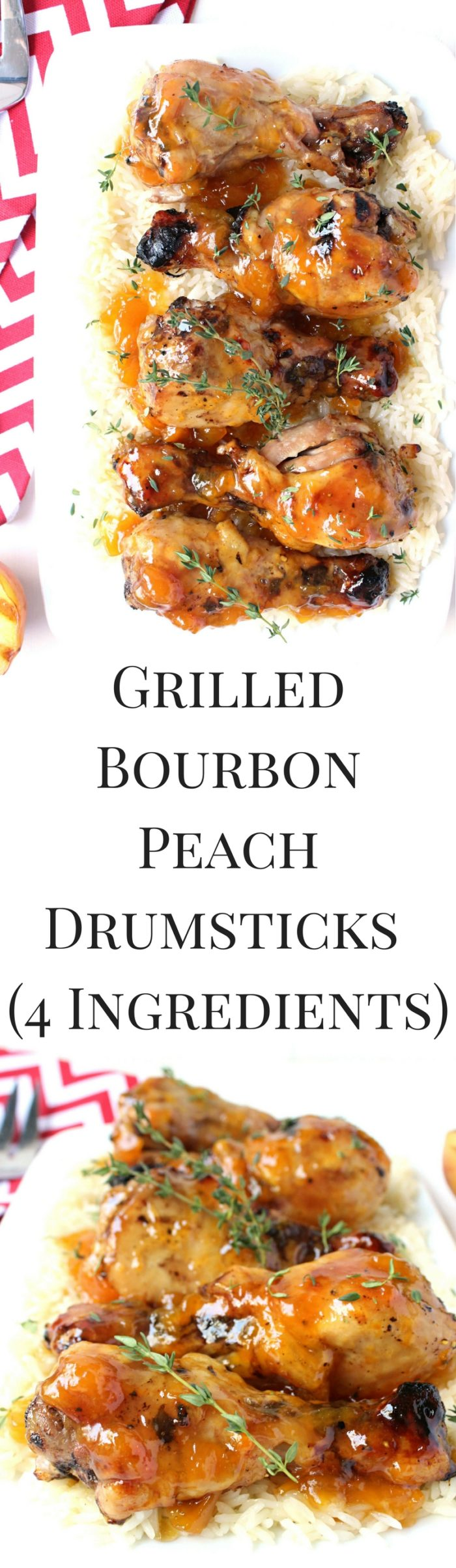 Grilled Bourbon Peach Drumsticks (4 Ingredients!)